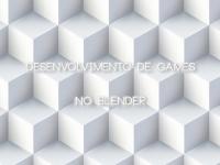 Desenvolvimento de Games - Blender